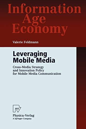 Leveraging Mobile Media: Cross-Media Strategy and Innovation: Valerie Feldmann