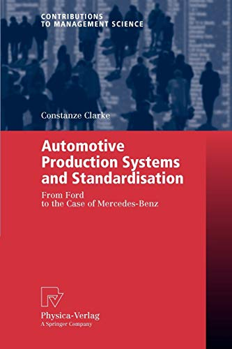 Automotive Production Systems and Standardisation: From Ford to the Case of Mercedes-Benz: ...
