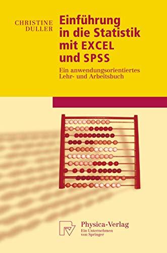 9783790816419: Einführung in die Statistik mit EXCEL und SPSS: Ein anwendungsorientiertes Lehr- und Arbeitsbuch (Physica-Lehrbuch) (German Edition)