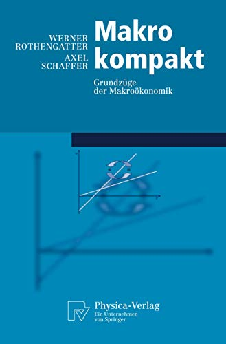 9783790816730: Makro kompakt: Grundzüge der Makroökonomik (Physica-Lehrbuch) (German Edition)
