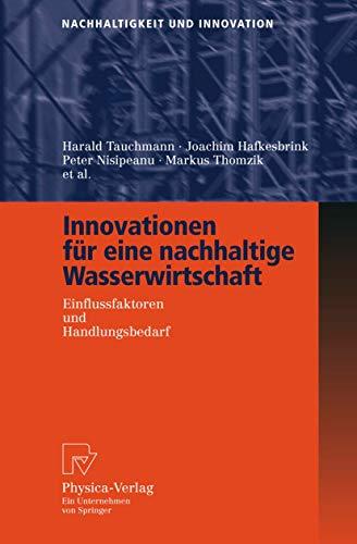 Stock image for Innovationen für eine nachhaltige Wasserwirtschaft: Einflussfaktoren und Handlungsbedarf (Nachhaltigkeit und Innovation) (German Edition) for sale by GF Books, Inc.