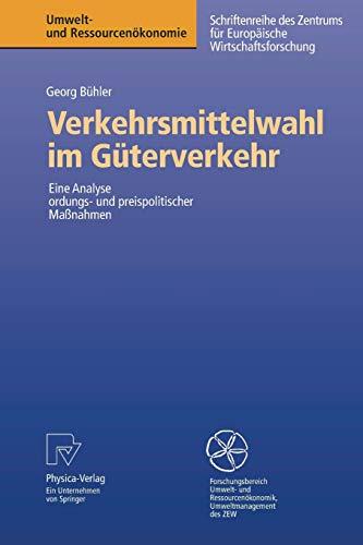 9783790817539: Verkehrsmittelwahl im Güterverkehr: Eine Analyse ordnungs- und preispolitischer Maßnahmen (Umwelt- und Ressourcenökonomie) (German Edition)