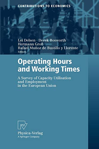 9783790817591: Operating Hours and Working Times: A Survey of Capacity Utilisation and Employment in the European Union (Contributions to Economics)