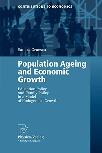 9783790819052: Population Ageing and Economic Growth: Education Policy and Family Policy in a Model of Endogenous Growth (Contributions to Economics)