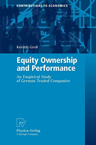 Equity Ownership and Performance: An Empirical Study of German Traded Companies (Contributions to ...