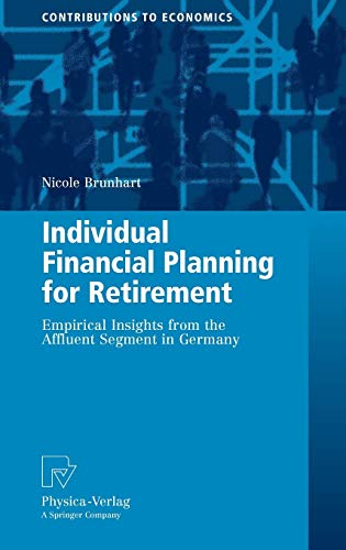 9783790819977: Individual Financial Planning for Retirement: Empirical Insights from the Affluent Segment in Germany (Contributions to Economics)