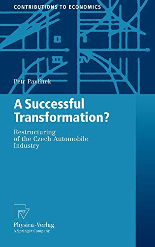 9783790820393: A Successful Transformation?: Restructuring of the Czech Automobile Industry (Contributions to Economics)