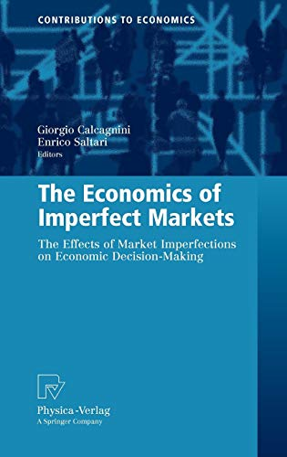 9783790821307: The Economics of Imperfect Markets: The Effects of Market Imperfections on Economic Decision-Making (Contributions to Economics)