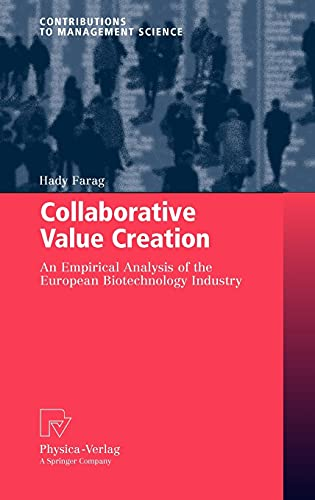 Collaborative Value Creation: An Empirical Analysis Of The European Biotechnology Industry: Hady ...