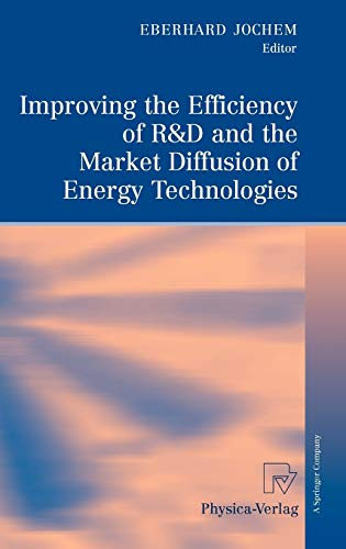 9783790821536: Improving the Efficiency of R&D and the Market Diffusion of Energy Technologies
