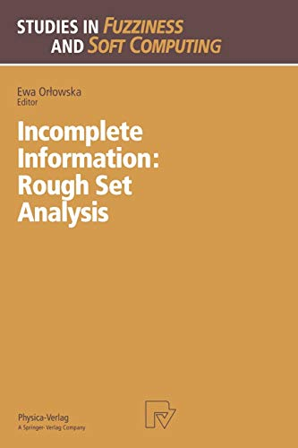 Incomplete Information Rough Set Analysis Studies in Fuzziness and Soft Computing