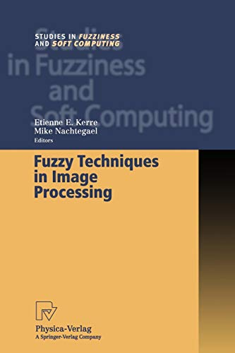 9783790824759: Fuzzy Techniques in Image Processing (Studies in Fuzziness and Soft Computing)