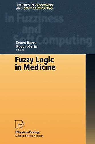 Fuzzy Logic in Medicine (Studies in Fuzziness and Soft Computing): Senen Barro