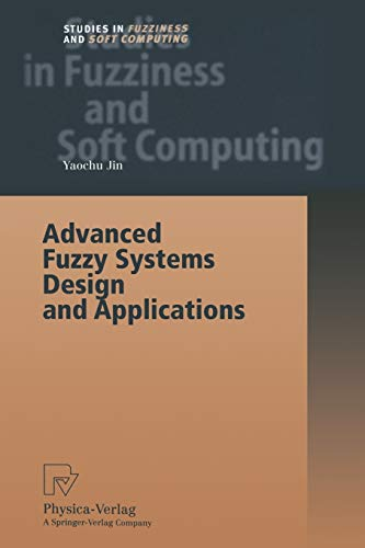 9783790825206: Advanced Fuzzy Systems Design and Applications (Studies in Fuzziness and Soft Computing)