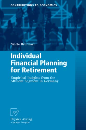 9783790825411: Individual Financial Planning for Retirement: Empirical Insights from the Affluent Segment in Germany (Contributions to Economics)
