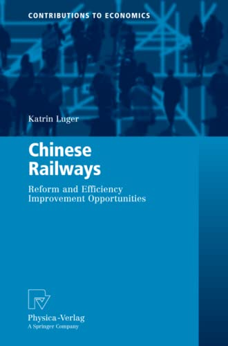 9783790825435: Chinese Railways: Reform and Efficiency Improvement Opportunities (Contributions to Economics)
