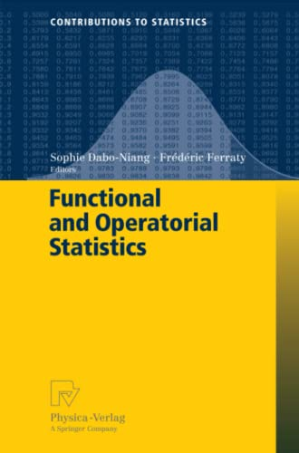 9783790825602: Functional and Operatorial Statistics (Contributions to Statistics)