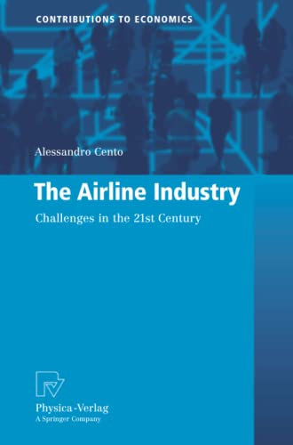 The Airline Industry: Challenges in the 21st Century: Alessandro Cento