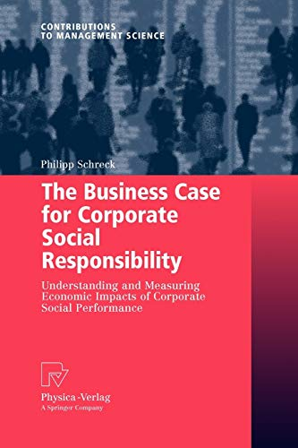 9783790825763: The Business Case for Corporate Social Responsibility: Understanding and Measuring Economic Impacts of Corporate Social Performance (Contributions to Management Science)