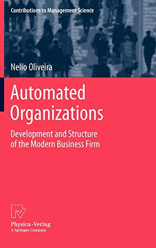 9783790827583: Automated Organizations: Development and Structure of the Modern Business Firm (Contributions to Management Science)