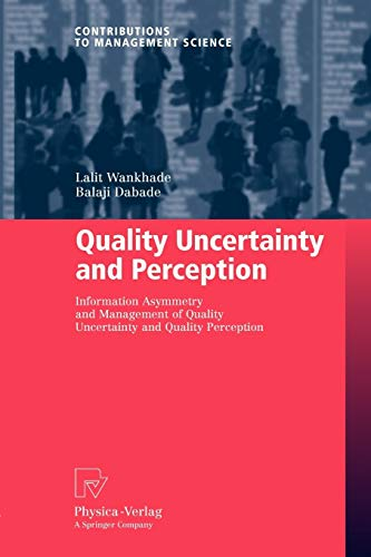 Quality Uncertainty and Perception: Information Asymmetry and Management of Quality Uncertainty and...