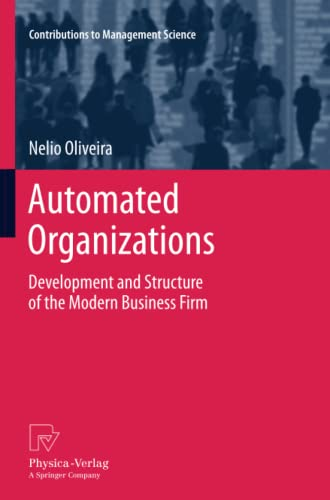 9783790828382: Automated Organizations: Development and Structure of the Modern Business Firm (Contributions to Management Science)