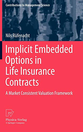 9783790828429: Implicit Embedded Options in Life Insurance Contracts: A Market Consistent Valuation Framework (Contributions to Management Science)
