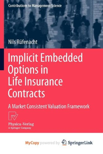 9783790828443: Implicit Embedded Options in Life Insurance Contracts: A Market Consistent Valuation Framework
