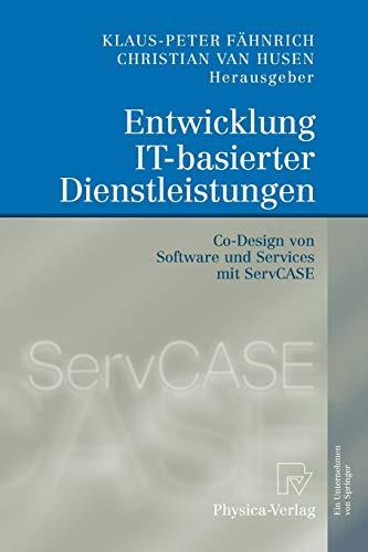 9783790828931: Entwicklung It-Basierter Dienstleistungen: Co-Design Von Software Und Services Mit Servcase