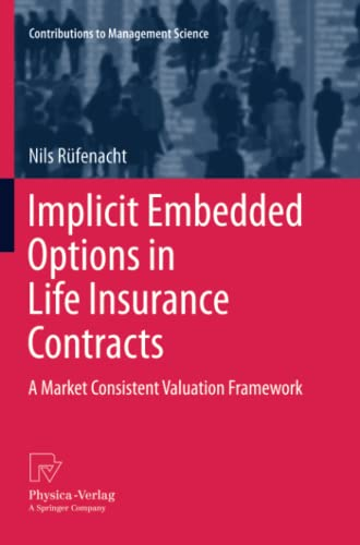 9783790829433: Implicit Embedded Options in Life Insurance Contracts: A Market Consistent Valuation Framework (Contributions to Management Science)