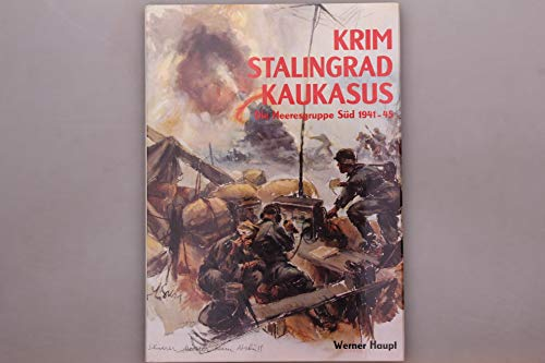 9783790900705: Krim, Stalingrad, Kaukasus: Bildbericht der Heeresgruppe Süd 1941-1945 (German Edition)
