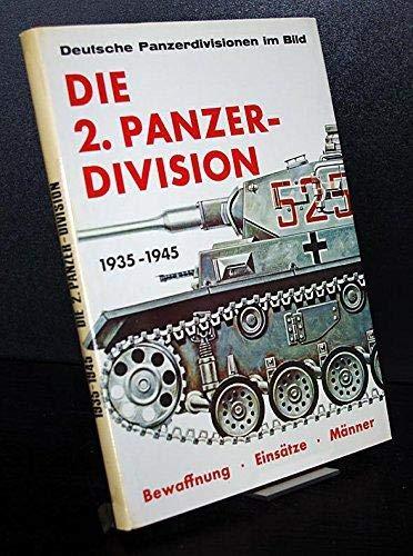 Die 2. Panzer-Division, 1935-1945 : Bewaffnung, Einsätze, Männer: Steinzer, Franz