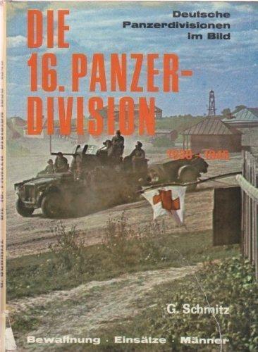 9783790900750: Die 16. [i.e. Sechzehnte] Panzer-Division: 1938-1945 : Bewaffnung, Einsätze, Männer (German and English Edition)