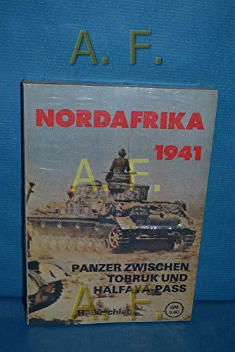 9783790901283: Nordafrika 1941: Panzer zwischen Tobruk und Halfaya-Pass
