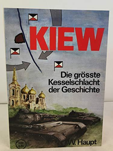 Kiew : Die Größte Kesselschlacht Der Geschichte. [The Battle of Kiev, 1941]: Haupt, ...