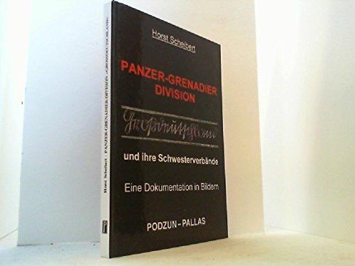 9783790901368: Panzer-Grenadier Division Grossdeutschland und ihre Schwesterverbande: Panzer-Korps Grossdeutschland Panzer-Grenadier-Divisionen: Brandenburg Fuhrer-Begleit-Division Fuhrer-Grenadier-Division Kurmark