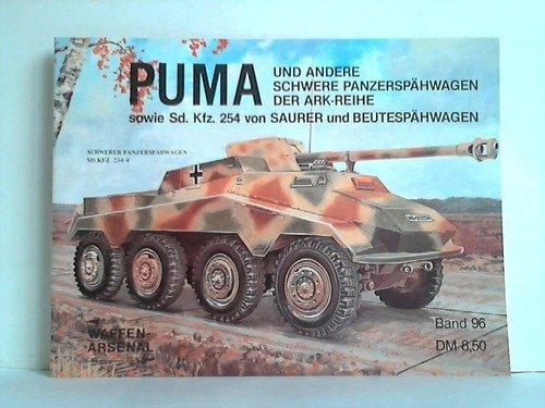 9783790902648: Puma. Und andere schwere Panzersp�hwagen der ARK-Reihe sowie Sd.Kfz. 254 von Sauer und Beutesp�hwagen