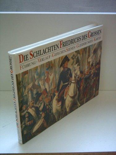 Die Schlachten Friedrichs des Großen. Führung, Verlauf,: Dorn, Günter /