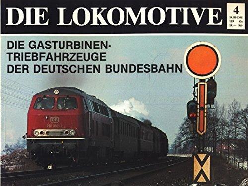 9783790902891: Die Lokomotive 4 Die Gasturbinen Triebfa