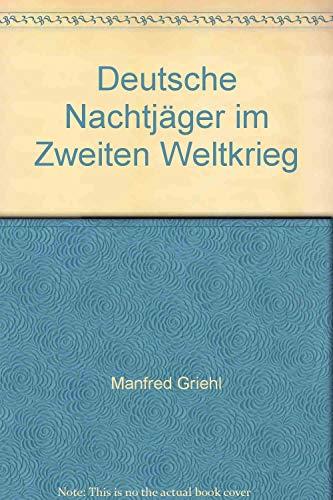Deutsche Nachtjäger im Zweiten Weltkrieg: Griehl, Manfred