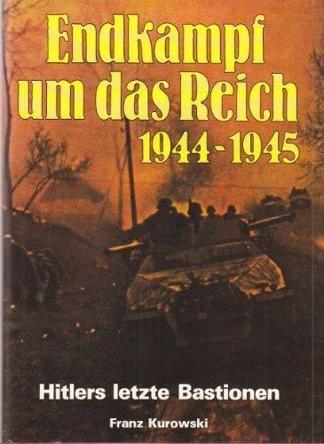 9783790903232: Endkampf um das Reich 1944-1945: Hitlers letzte Bastionen