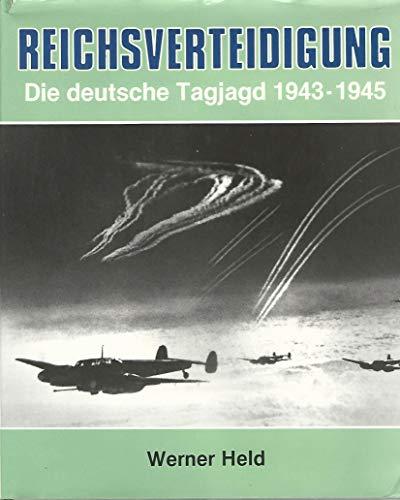 Reichsverteidigung: Die deutsche Tagjagd, 1943-1945: Werner Held