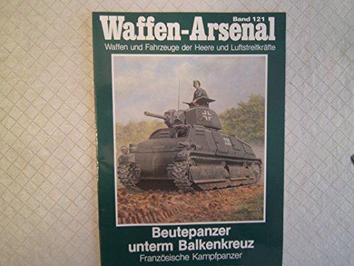 9783790903928: Beutepanzer unterm Hakenkreuz. Französische Kampfpanzer