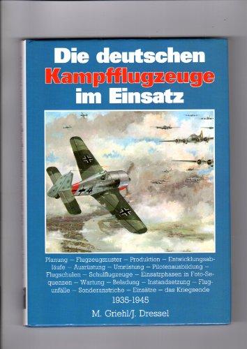 Die deutschen Kampfflugzeuge im Einsatz, 1936-1945: Planung,: Griehl, Manfred