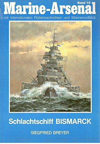 SCHLACHTSCHIFF BISMARCK Marine-Arsenal mit internationalen Flottennachrichten und: Gerhard Koop, Siegfried