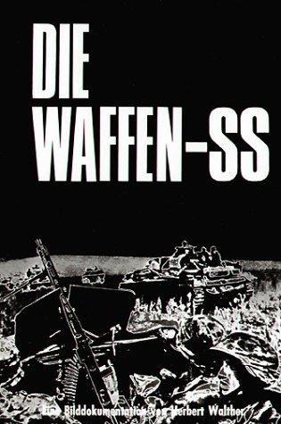 Die Waffen- SS. Eine Bilddokumentation in englisch/deutsch.: Walther, Herbert, Manstein, Erich...