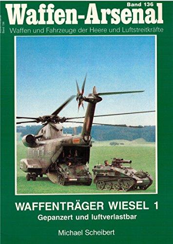 Waffen Arsenal Band 136 Waffenträger Wiesel 1: Scheibert, Michael