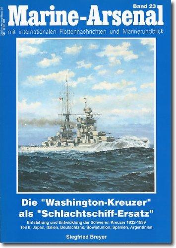 Marine Arsenal Band 23: Die Washington-Kreuzer als: Breyer, Siefried