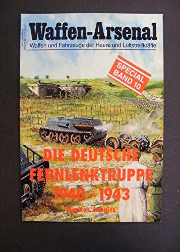 9783790905021: Die deutsche Fernlenktruppe, in 2 Bdn., Bd.1, 1940-1943