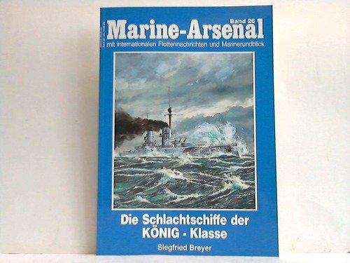 Marine-Arsenal Band 26 Die Schlachtschiffe Der KONIG-Klasse: Breyer, Siefried